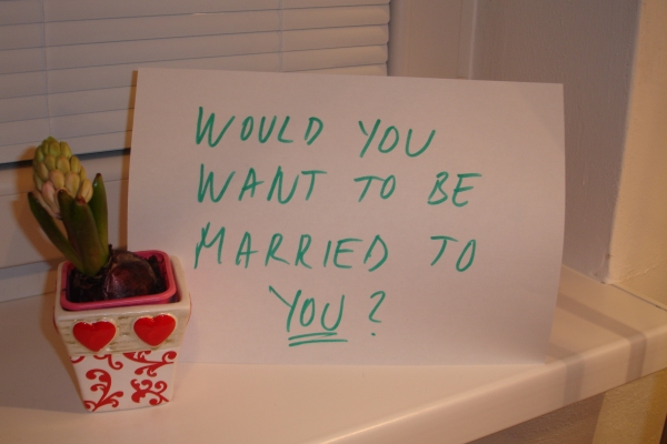 Would you want to be married to YOU?
